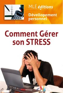 Apprendre à gérer son stress pour vivre mieux