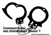 comment briser ses chaines