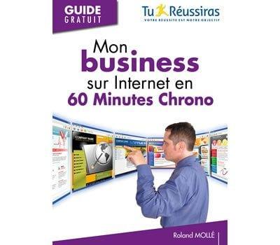 Mon business sur Internet en 60 minutes chrono.