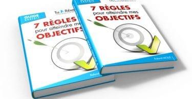 7 règles pour atteindre vos objectifs