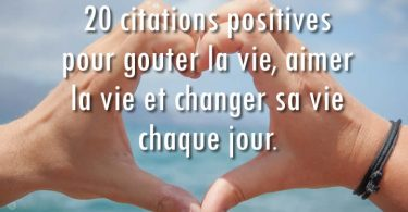 20 citations positives pour aimer la vie.