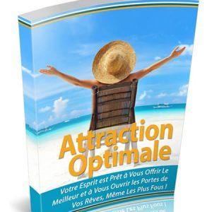 Attraction Optimale. Votre esprit est prêt à vous offrir le meilleur.