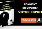 Comment discipliner votre esprit clé de la réussite ?