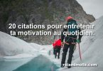 20 citations pour entretenir sa motivation au quotidien.