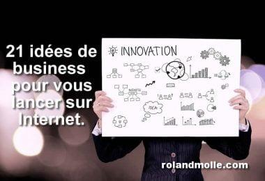 21 idées de business pour vous lancer sur Internet.