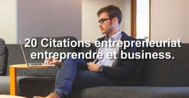 20 Citations entrepreneuriat entreprendre et business