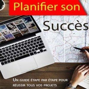 Apprendre à planifier son succès, étape par étape.