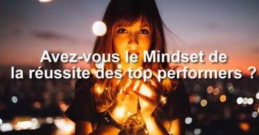 Avez-vous le Mindset de la réussite des top performers ?