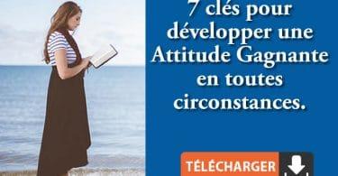 7 clés pour développer une attitude gagnante.