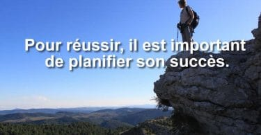 Pour réussir, il est important de planifier son succès.