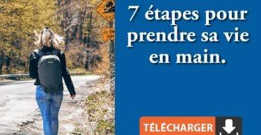 7 étapes pour prendre sa vie en main.