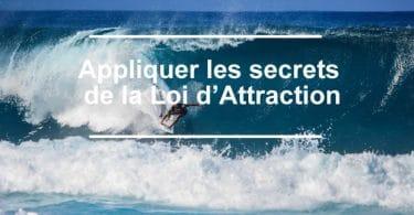 Appliquer les secrets de la Loi d'Attraction