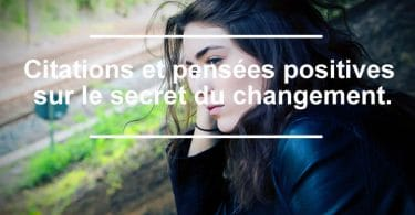 Citations sur le secret du changement.