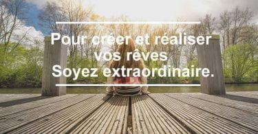 Devenez extraordinaire et soyez extraordinaire